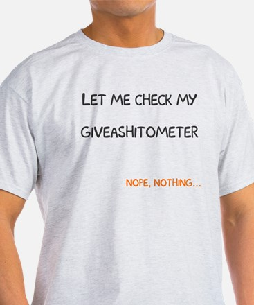 Let me check giveashitometer T-Shirt