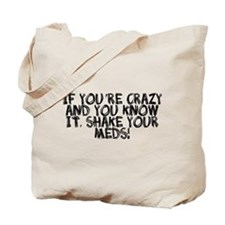 Crazy shake your meds Tote Bag