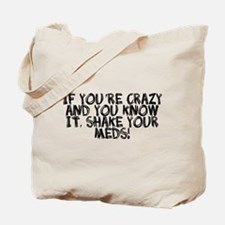 Crazy shake your meds Tote Bag