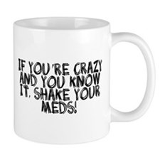 Crazy shake your meds Mug