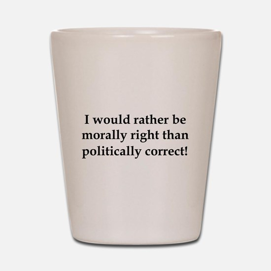 Anti Obama politically correct Shot Glass