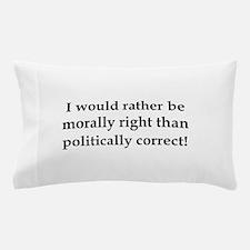Anti Obama politically correct Pillow Case