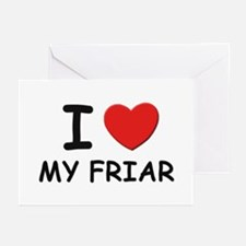 I love friars Greeting Cards (Pk of 10)