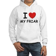 I love friars Hoodie