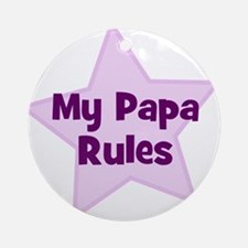 My Papa Rules Ornament (Round)