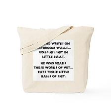 He who writes on bathroom walls Tote Bag