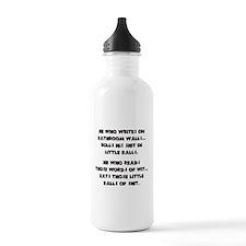 He who writes on bathroom walls Water Bottle