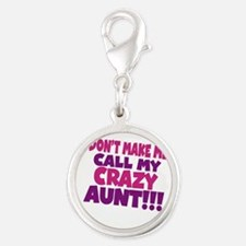 Dont make me call my crazy aunt Charms