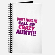 Dont make me call my crazy aunt Journal