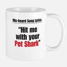 Hit me with your pet shark Mug