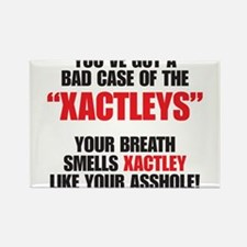 You've got a bad case of the Xactleys Rectangle Ma