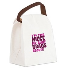 Im the Niece My Aunt Brags About Canvas Lunch Bag
