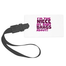 Im the Niece My Aunt Brags About Luggage Tag