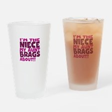 Im the Niece My Aunt Brags About Drinking Glass