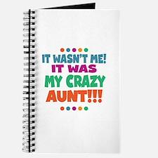 It wasnt me it was my crazy aunt Journal