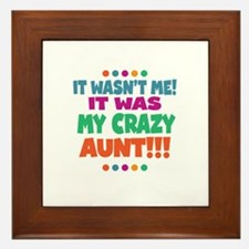 It wasnt me it was my crazy aunt Framed Tile