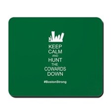 Keep Calm and Hunt the Cowards Down BostonStrong M