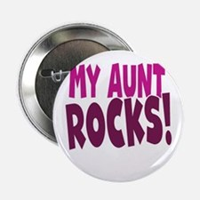 "My Aunt Rocks 2.25"" Button"