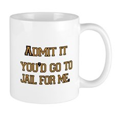 Admit it Mug