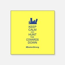 Keep Calm and Hunt the Cowards Down BostonStrong S