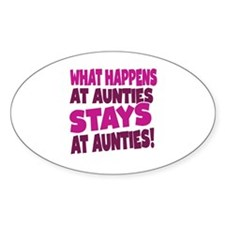 What Happens At Aunties Stays At Aunties Decal
