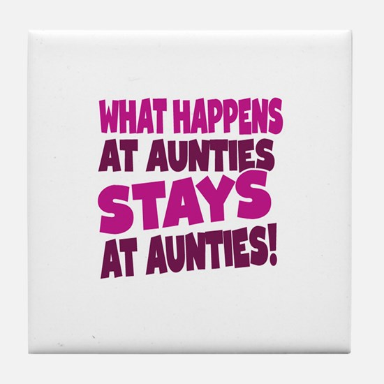 What Happens At Aunties Stays At Aunties Tile Coas