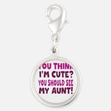You Think Im Cute You Should See My Aunt Charms