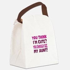 You Think Im Cute You Should See My Aunt Canvas Lu