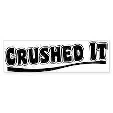 Crushed It - Pitch Perfect Bumper Bumper Sticker