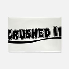 Crushed It - Pitch Perfect Rectangle Magnet