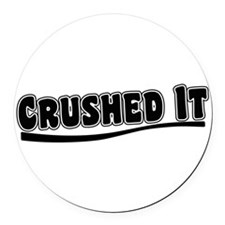 Crushed It - Pitch Perfect Round Car Magnet