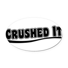 Crushed It - Pitch Perfect Oval Car Magnet