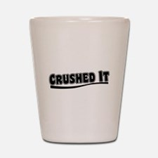Crushed It - Pitch Perfect Shot Glass