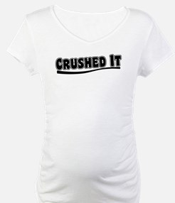 Crushed It - Pitch Perfect Shirt