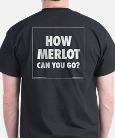 How Merlot Can You Go? T-Shirt