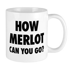 How Merlot Can You Go? Mug