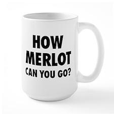 How Merlot Can You Go? Mug