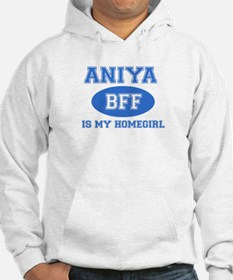 Aniya is my home girl bff designs Hoodie Sweatshirt