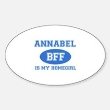 Annabel is my home girl bff designs Sticker (Oval)
