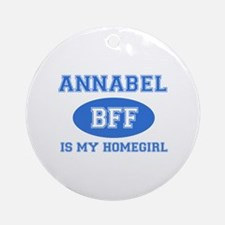 Annabel is my home girl bff designs Ornament (Roun