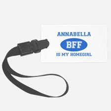 Annabella is my home girl bff designs Luggage Tag