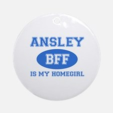 Ansley is my home girl bff designs Ornament (Round