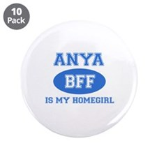 """Anya is my home girl bff designs 3.5"""" Button (10 p"""