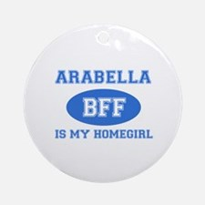 Arabella is my home girl bff designs Ornament (Rou