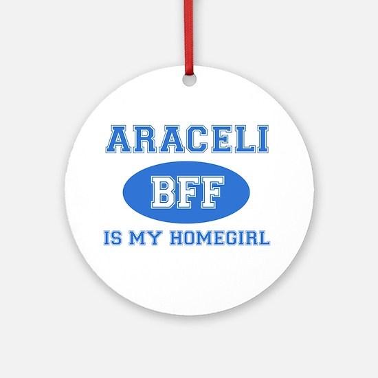 Araceli is my home girl bff designs Ornament (Roun