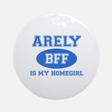 Arely is my home girl bff designs Ornament (Round)