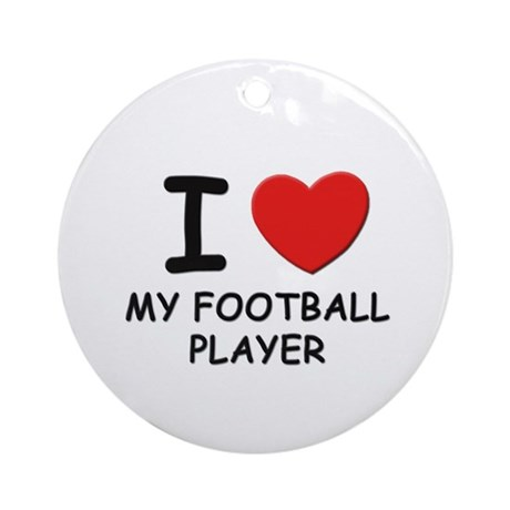 I love footballers Ornament (Round)