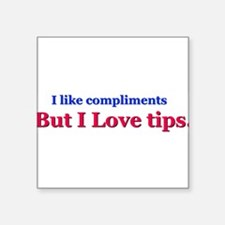 I love tips Sticker