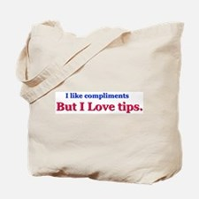 I love tips Tote Bag