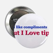 "I love tips 2.25"" Button"